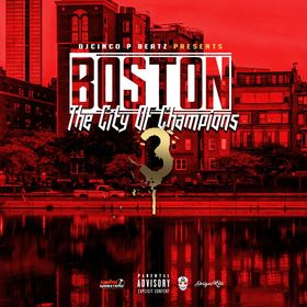 Boston: City Of Champions Volume 3 DJ Cinco P Beatz front cover