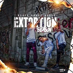 Extortion Season Never Broke Again front cover