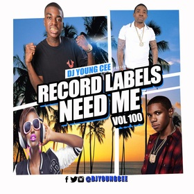 Dj Young Cee- Record Labels Need Me Vol 100 Dj Young Cee front cover