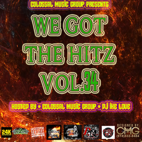 We Got The Hitz Vol.34 Presented By CMG Colossal Music Group front cover
