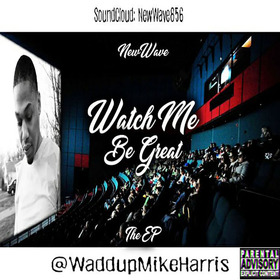 Watch Me Be Great Mike Harris front cover