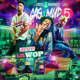 Gas N Mud 5 (Hosted By Lil Wop) DJ Cortez front cover