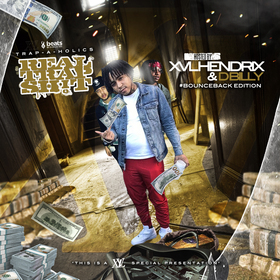 Real Trap Sh!t: #BounceBackEdition (Hosted By XVL Hendrix & D Billy] Trap-A-Holics front cover