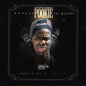 "FOOLYWORLD ENT Presents Skally ""Pookie"" The Mixtape (Hosted By Dj RedFx) Dj RedFx front cover"
