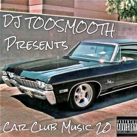 Car Club Music 20 (Young Dolph, Drake, YFN Lucci, Moneybagg Yo, Trouble & More) DJ TooSmooth front cover