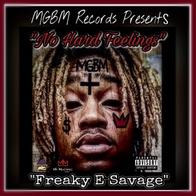 Freaky E Savage - No Hard Feelings Dj Hustle Man front cover