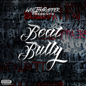 Beat Bully Vol.1 WillThaRapper front cover