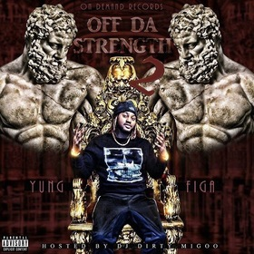 Off Da Strength 2 Yung Figa front cover