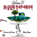 Blood Paradise by Yung Laudoe