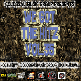 We Got The Hitz Vol.35 Presented By CMG Colossal Music Group front cover