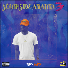 Southside Atlanta 3 Tony Maxx front cover