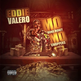Mo Bond Money Mo Choppers Eddie Valero front cover