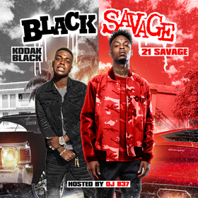Black Savage (Kodak & 21 Savage) DJ 837 front cover
