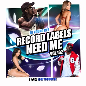 Dj Young Cee- Record Labels Need Me Vol 102 Dj Young Cee front cover