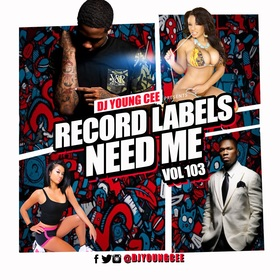 Dj Young Cee- Record Labels Need Me Vol 103 Dj Young Cee front cover