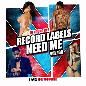 Dj Young Cee- Record Labels Need Me Vol 106 Dj Young Cee front cover