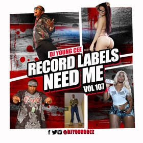 Dj Young Cee- Record Labels Need Me Vol 107 Dj Young Cee front cover