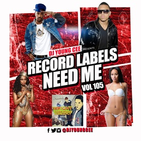 Dj Young Cee- Record Labels Need Me Vol 105 Dj Young Cee front cover