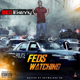 BEO Lil Kenny: Feds Watchin' CEO Lil Kenny front cover