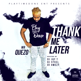 THANK ME LATER Mr Quezo front cover