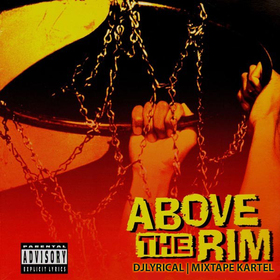 Above the Rim  DJ LYRICAL front cover