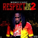 Respect The Real 2 MoneyChoc  front cover