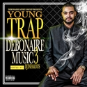 Debonaire Music 3 Young Trap front cover