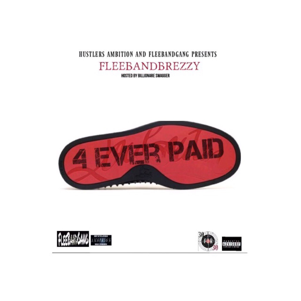 Band Brezzy - 4 EVER PAID | Spinrilla