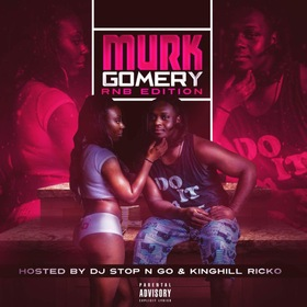 MurkGomery (RNB Edition) Hosted by Kinghill Ricko DJ Stop N Go front cover