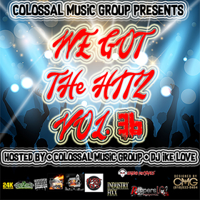 We Got The Hitz Vol.36 Presented By CMG Colossal Music Group front cover