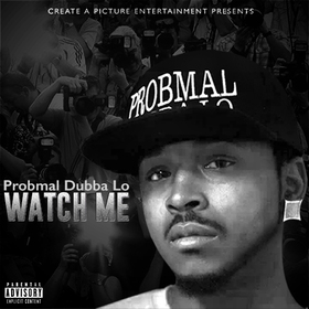 Watch Me Probmal Dubba LO front cover