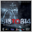 313 to 314: Detriot 2 St. Louis by DJ K.Mean