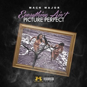 Mack Major - Everything Ain't Picture Perfect DJ Chase front cover