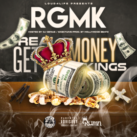R.G.M.K (Real Get Money Kings) Loud4Life front cover