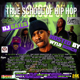 DJ Gates  RapSheet  True School Of Hip Hop Hosted By Wyld Bunch Various Artists front cover