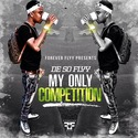 My Only Competition by De So Flyy