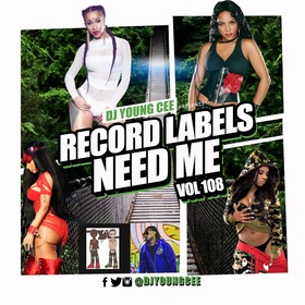 Dj Young Cee- Record Labels Need Me Vol 108 Dj Young Cee front cover