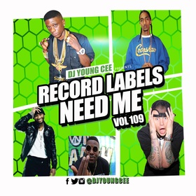 Dj Young Cee- Record Labels Need Me Vol 109 Dj Young Cee front cover