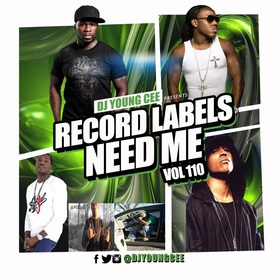 Dj Young Cee- Record Labels Need Me Vol 110 Dj Young Cee front cover