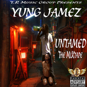 Untamed The Mixtape Yung Jamez front cover