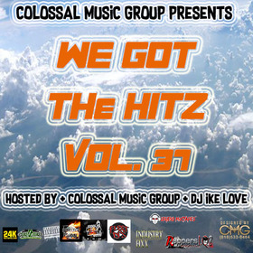 We Got The Hitz Vol.37 Presented By CMG Colossal Music Group front cover