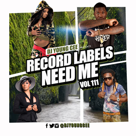 Dj Young Cee- Record Labels Need Me Vol 111 Dj Young Cee front cover