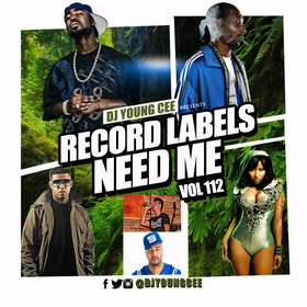 Dj Young Cee- Record Labels Need Me Vol 112 Dj Young Cee front cover