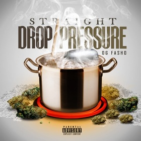 Straight Drop Pressure OG Fasho  front cover