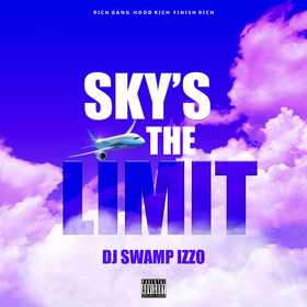SKYS THE LIMIT DJ Swamp Izzo front cover
