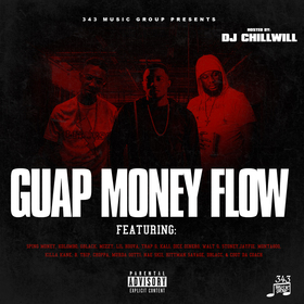 343 Music Group Presents Guap Money Flow Hosted By Chill Will CHILL iGRIND WILL front cover
