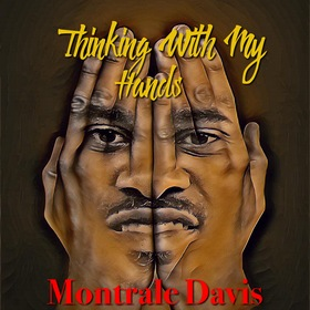 Thinking With My Hands Montrale Davis front cover