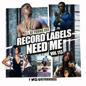 Dj Young Cee- Record Labels Need Me Vol 113 Dj Young Cee front cover