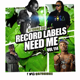 Dj Young Cee- Record Labels Need Me Vol 114 Dj Young Cee front cover