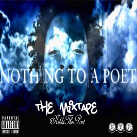 Nothing To A Poet Mixtape/EP NikkiThePoet front cover